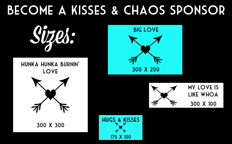 Become a Kisses & Chaos sponsor